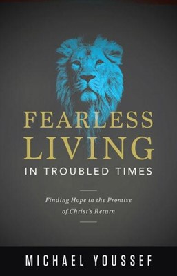 Fearless Living in Troubled Times (Paperback)