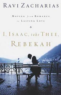 I, Isaac, Take Thee, Rebekah (Paperback)