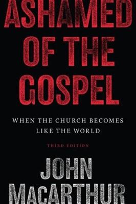 Ashamed of the Gospel (Paperback)