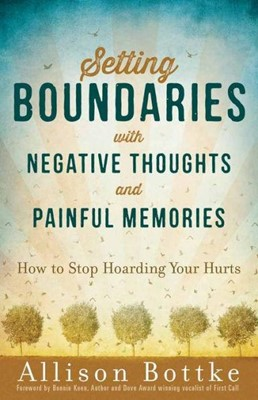 Setting Boundaries with Negative Thoughts and Painful Memories (Paperback)