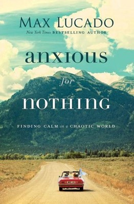 Anxious for Nothing (Paperback)