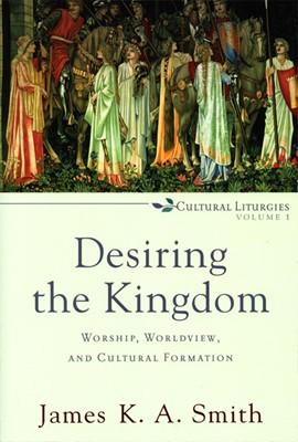 Desiring the Kingdom (Paperback)