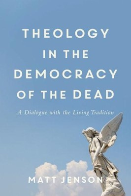 Theology in the Democracy of the Dead (Paperback)