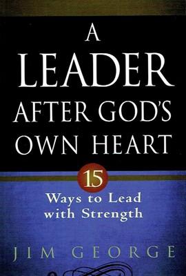 A Leader After God's Own Heart (Paperback)