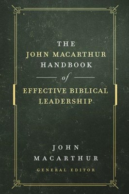 John MacArthur Handbook of Effective Biiblical Leadership (Hard Cover)