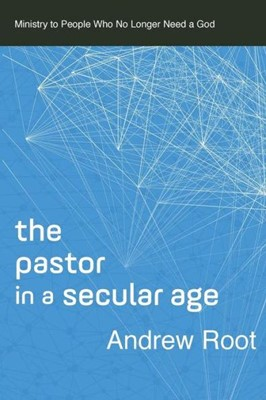 Pastor in a Secular Age (Paperback)
