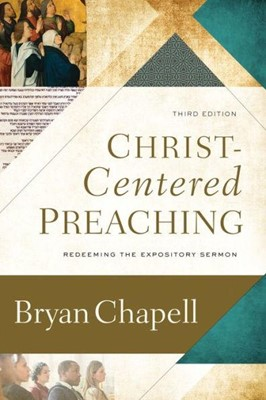 Christ Centered Preaching 3rd Edition (Hard Cover)