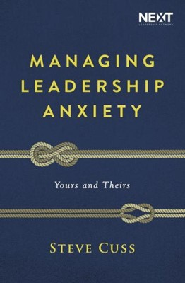 Managing Leadership Anxiety (Paperback)