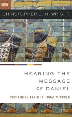 Hearing the Message of Daniel (Paperback)