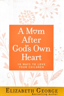 A Mom After God's Own Heart (Paperback)