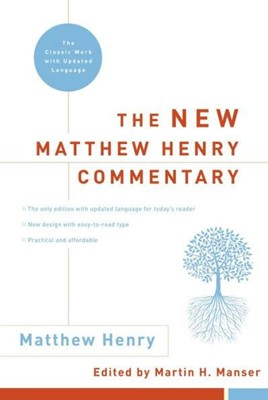 The New Matthew Henry Commentary (Hard Cover)