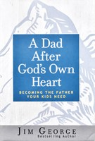 A Dad After God's Own Heart (Paperback)