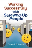 Working Successfully with Screwed Up People (Soft Cover)