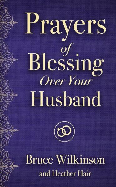 Prayers of Blessings Over Your Husband
