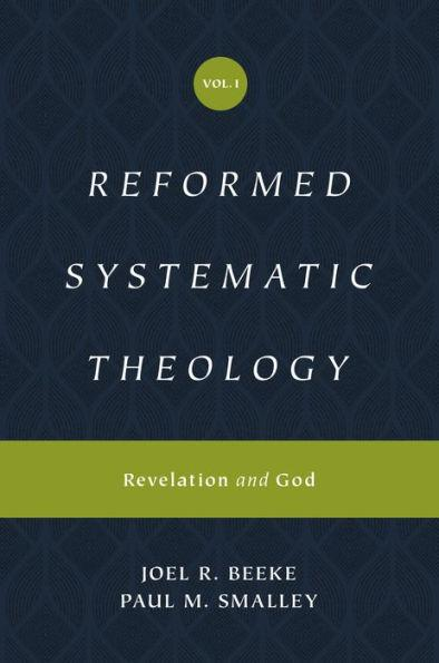 Reformed Systematic Theology, Volume 1