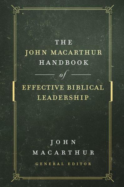 John MacArthur Handbook of Effective Biiblical Leadership