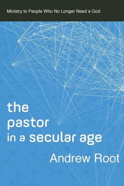 Pastor in a Secular Age